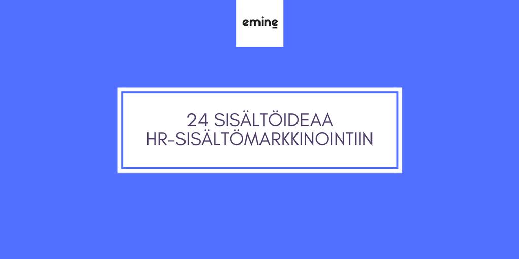 24 sisältöideaa HR-sisältömarkkinointiin työnantajabrändin rakennusaineksiksi