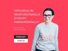 Rekryviestintä ja rekrymarkkinointi – mitä eroa? Podcast jakso 18