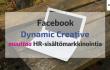 http://Dynamic%20Creative%20–%20näin%20rekrytoija%20hyötyy%20Facebookin%20uudesta%20työkalusta