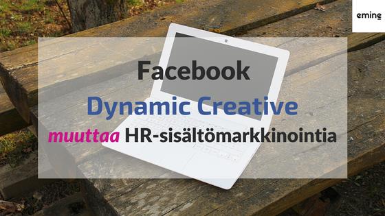 Dynamic Creative – näin rekrytoija hyötyy Facebookin uudesta työkalusta