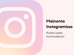 Mainonta Instagramissa –  Kuinka saada hyviä tuloksia?