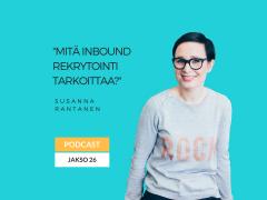 Mitä inbound rekrytointi tarkoittaa? Podcast jakso 26
