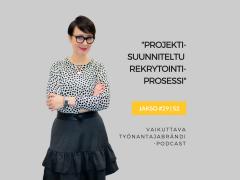 Projektisuunniteltu rekrytointiprosessi – Podcast jakso 29