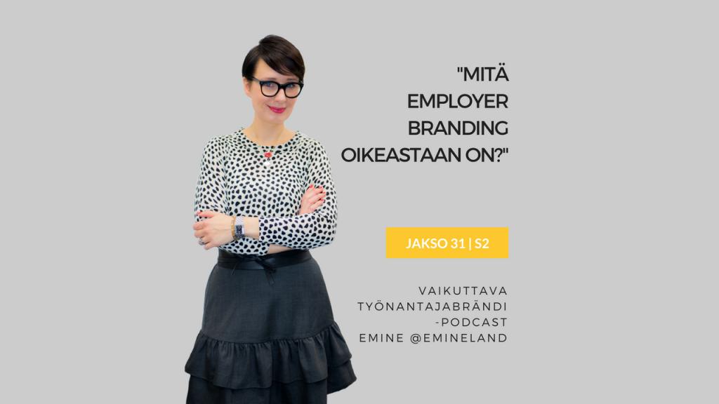 Mitä employer branding oikeastaan on? Eminen podcast