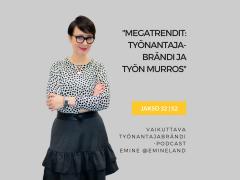 Megatrendit, työnantajabrändi ja työn murros – Podcast jakso 32