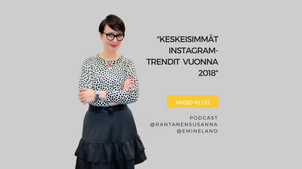 Instagram trendit vuonna 2018 Eminen podcast Susanna Rantanen