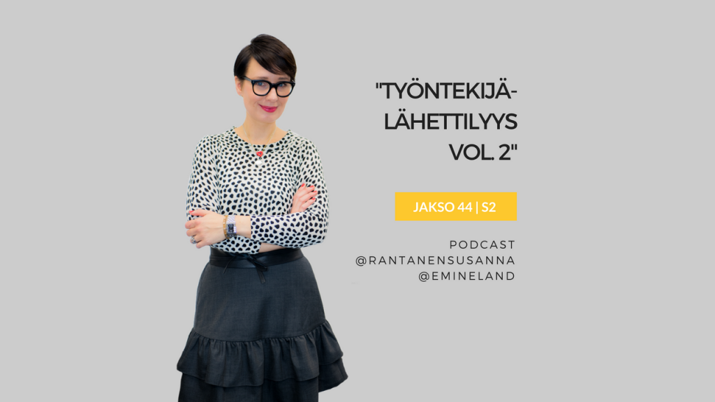Työntekijälähettilyys vol. 2 - Eminen työnantajabrändi podcast