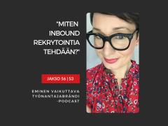 Miten inbound rekrytointia tehdään? – Podcast jakso 56
