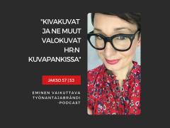 Kivakuvat ja muut valokuvat HR-markkinoinnissa – Podcast jakso 57