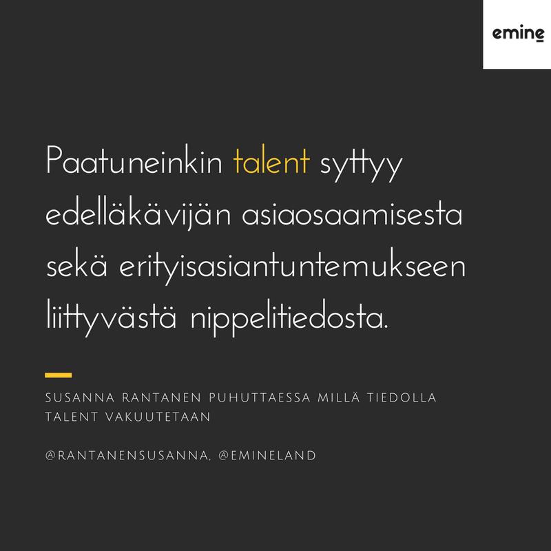 Milla tiedolla paatuneinkin talent vakuutetaan - Eminen blogi 2017