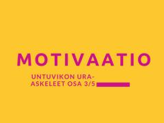 Mikä sytyttää modernin nykyihmisen motivaation? 3 teesiä nuoren ammattilaisen näkökulmasta