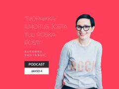 Työpaikkailmoitus, josta tuli roskaposti – Podcast jakso 4