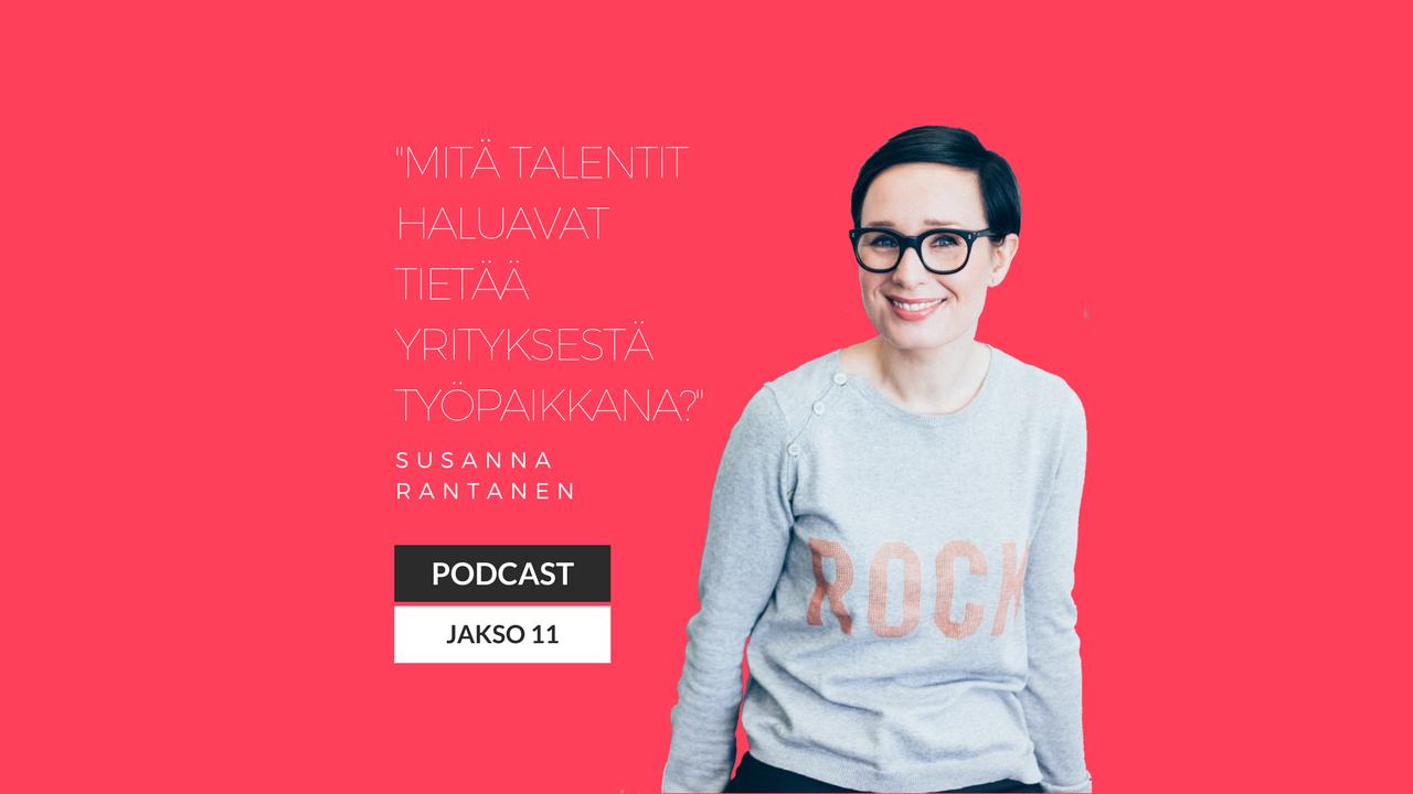Mitä talentit haluavat tietää yrityksestä työpaikkana? Podcast jakso 11