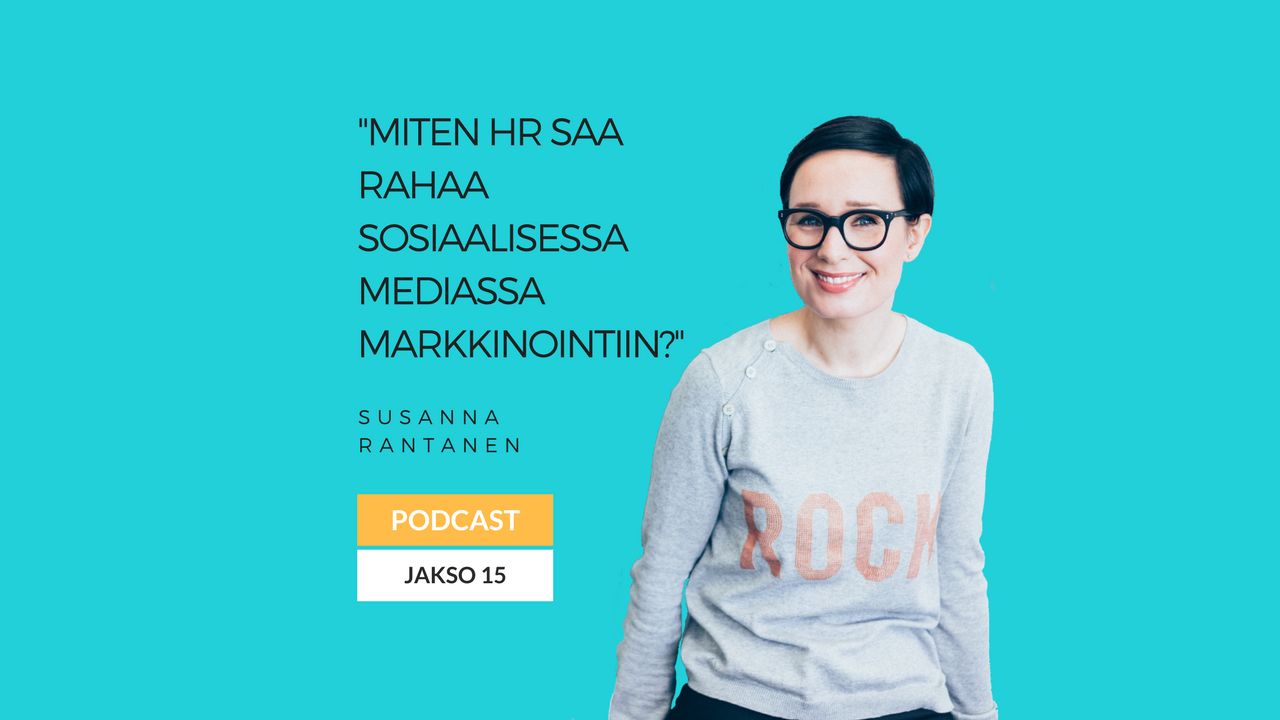 Miten HR saa rahaa HR-markkinointiin sosiaalisessa mediassa – podcast jakso 15
