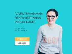 Vaikuttavampi rekryviestintä & 4 peruspilaria  – Podcast jakso 19