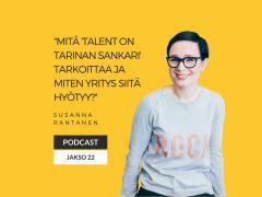 Talent on tarinan sankari – mitä se tarkoittaa? Podcast jakso 22