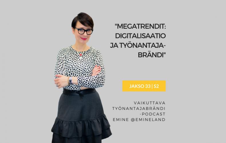 Megatrendi digitalisaatio ja työnantajabrändi – Podcast jakso 33