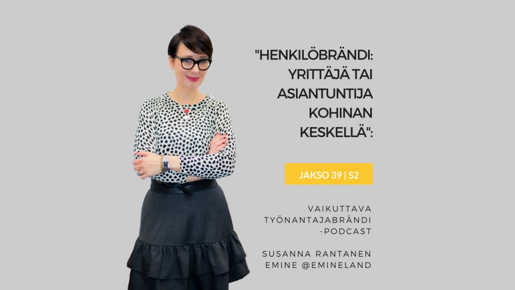 Henkilöbrändi tai asiantuntijabrändi - Susanna Rantanen, Eminen podcast
