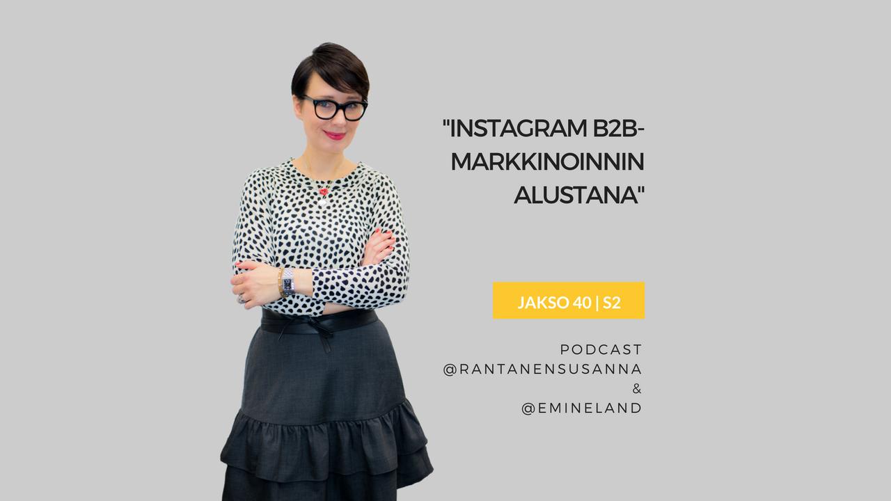 Instagram B2B-markkinoinnin alustana – Podcast jakso 40