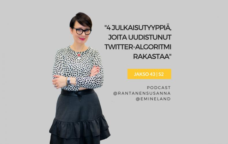 4 julkaisutyyppiä, joita Twitter-algoritmi rakastaa – Podcast jakso 43