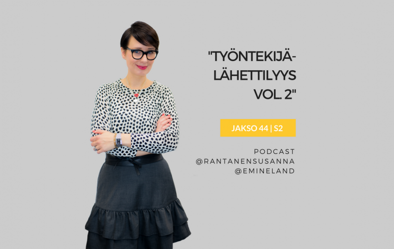 Työntekijälähettilyys vol 2 – uusi aalto, uudet kujeet – Podcast jakso 44