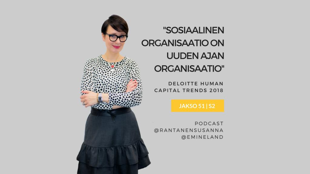 Sosiaalinen organisaatio on uuden ajan organisaatio - Eminen podcast