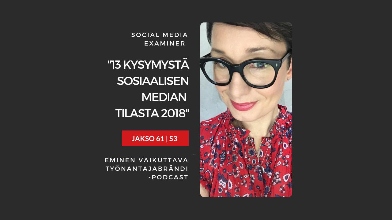Sosiaalinen media vuonna 2018 (toimialaraportti)- Podcast jakso 61