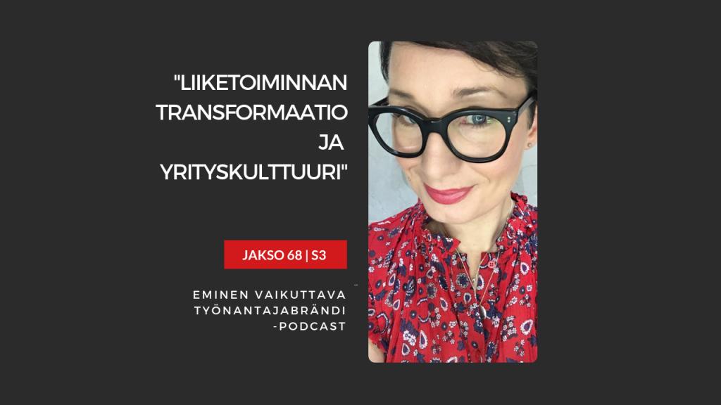 EMINEN PODCAST JAKSO 68 - Liiketoiminnan transformaatio ja yrityskulttuuri