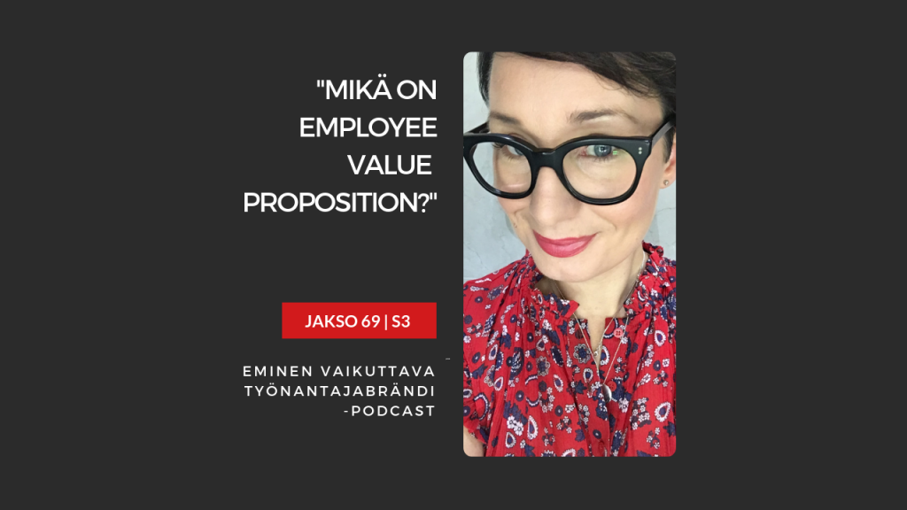 EMINEN PODCAST JAKSO 69 - Employee Value Proposition