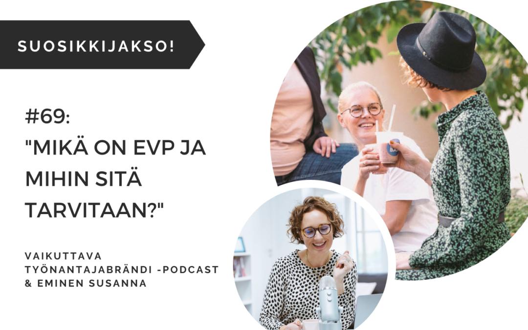 Eminen podcast mikä on EVP työnantajalupaus employee value proposition