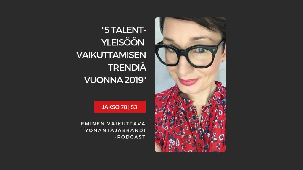 EMINEN PODCAST JAKSO 70 - Talent-yleisöön vaikuttamisen trendit 2019