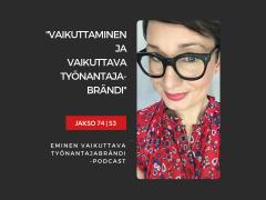 Vaikuttavuus ja Vaikuttava Työnantajabrändi -metodi Podcast #74