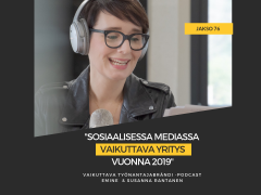 Sosiaalisessa mediassa vaikuttava yritys – Podcast jakso 76
