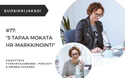 5 tapaa mokata HR-markkinointi – Podcast jakso 77