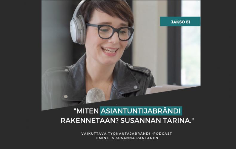 Miten asiantuntijabrändi rakennetaan? Susannan tarina – Podcast #81