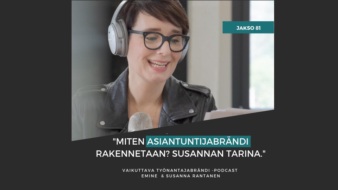 Miten asiantuntijabrändi rakennetaan somessa? Susannan tarina – Podcast #81