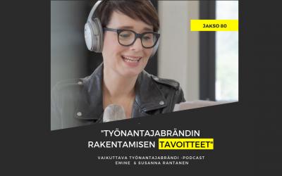 Työnantajabrändin rakentamisen tavoitteet – Podcast #80