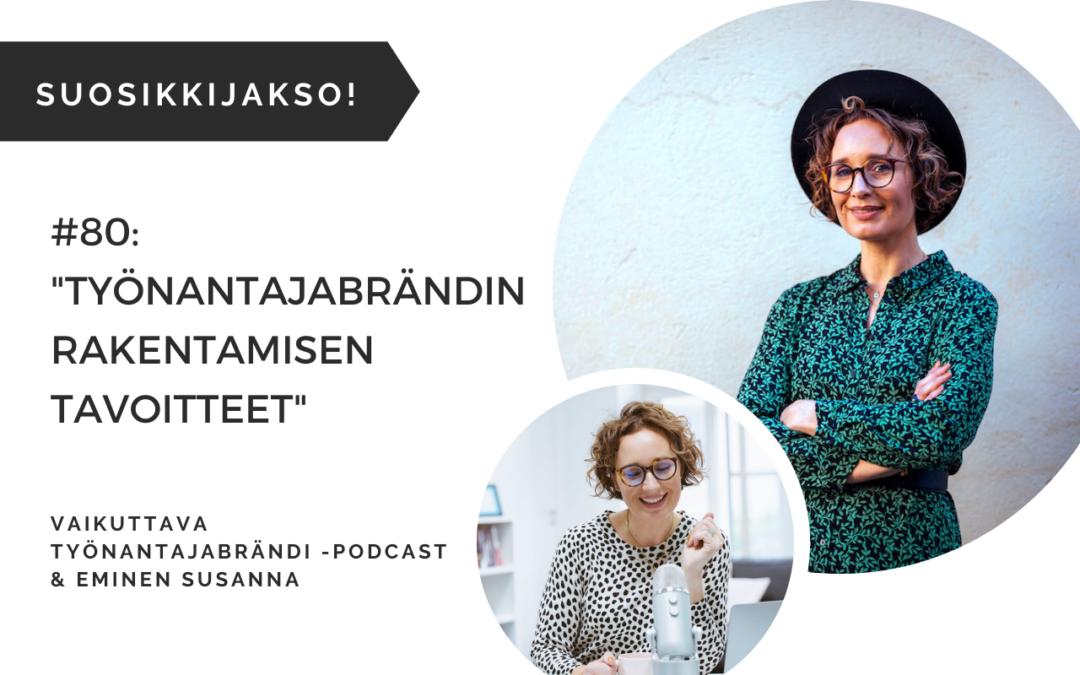 Eminen podcast työnantajabrändin rakentamisen tavoitteet jakso 80