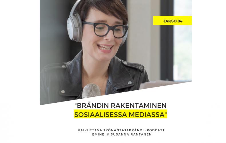 Brändin rakentaminen sosiaalisessa mediassa – Podcast jakso #84