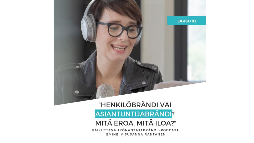 EMINEN PODCAST JAKSO 83 - Henkilöbrändi vai asiantuntijabrändi_