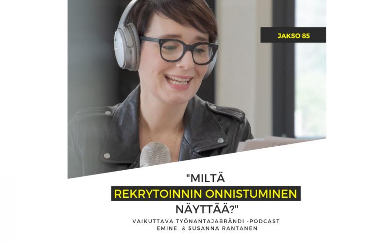 Miltä rekrytoinnin onnistuminen näyttää? Podcast jakso #85