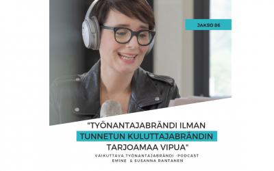 Työnantajabrändi ilman kuluttajamarkkinoinnin vipua – Podcast  jakso 86