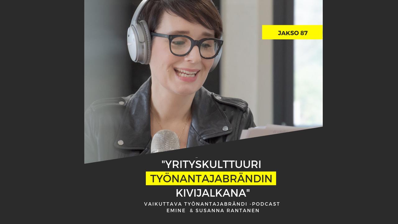 Vaikuttava Työnantajabrändi -podcast yrityskulttuuri työnantjabrändin kivijalkana