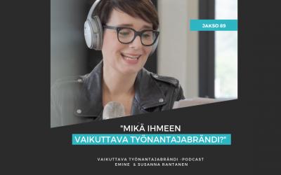 Mikä ihmeen Vaikuttava Työnantajabrändi? – Podcast jakso 89