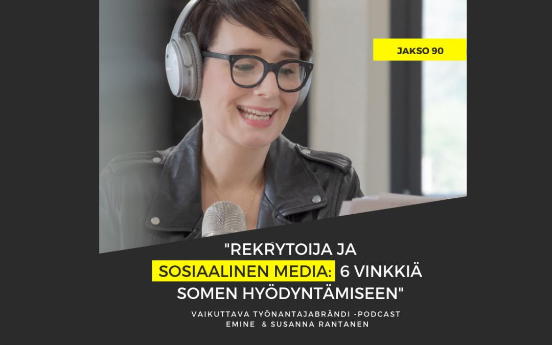 6 vinkkiä, miten rekrytoija voi hyödyntää sosiaalista mediaa – Podcast #90