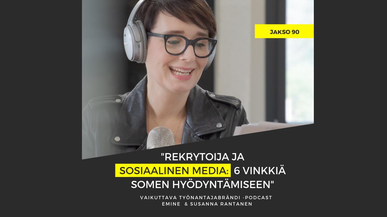 Rekrytoija ja sosiaalinen media Eminen podcast Susanna Rantanen