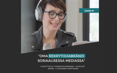 Oma rekrytoijabrändi sosiaalisessa mediassa – Podcast #91