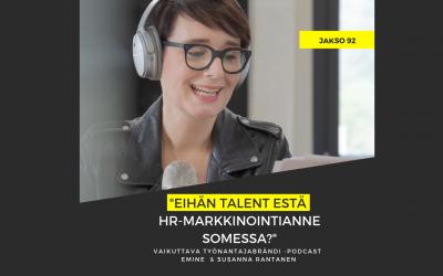 Eihän talent estä HR-markkinointianne somessa? – Podcast #92