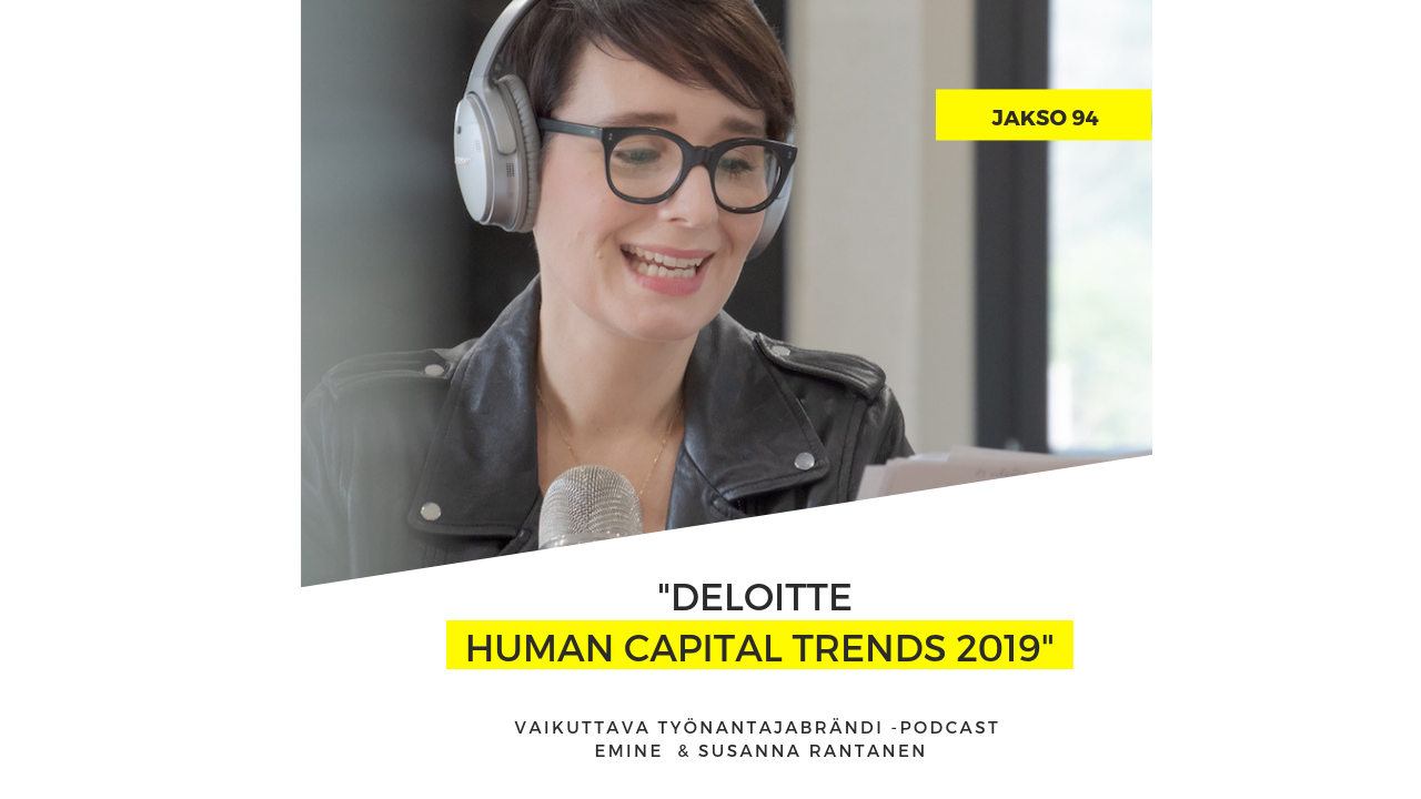 Deloitte Human Capital Trends 2019 Eminen podcast jakso 94