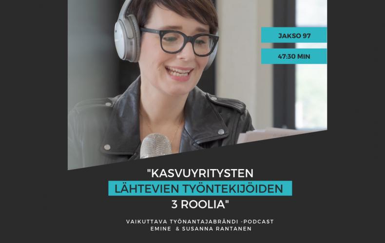 Kasvuyritysten lähtevien työntekijöiden 3 roolia – Podcast jakso #97